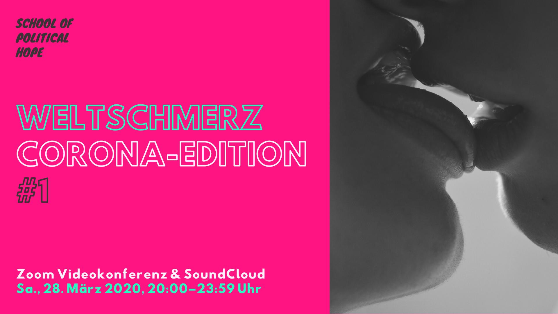 Weltschmerz – Corona-Edition #1 +++ 28.03.2020