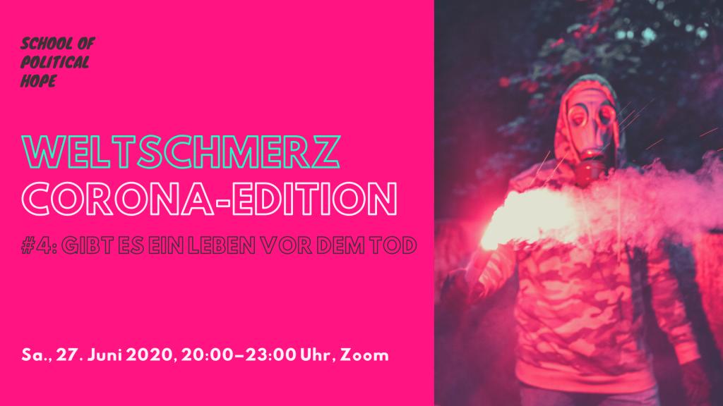 Weltschmerz – Corona-Edition #4 +++ 27.06.2020